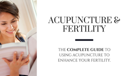 Acupuncture for Fertility – The Complete Guide